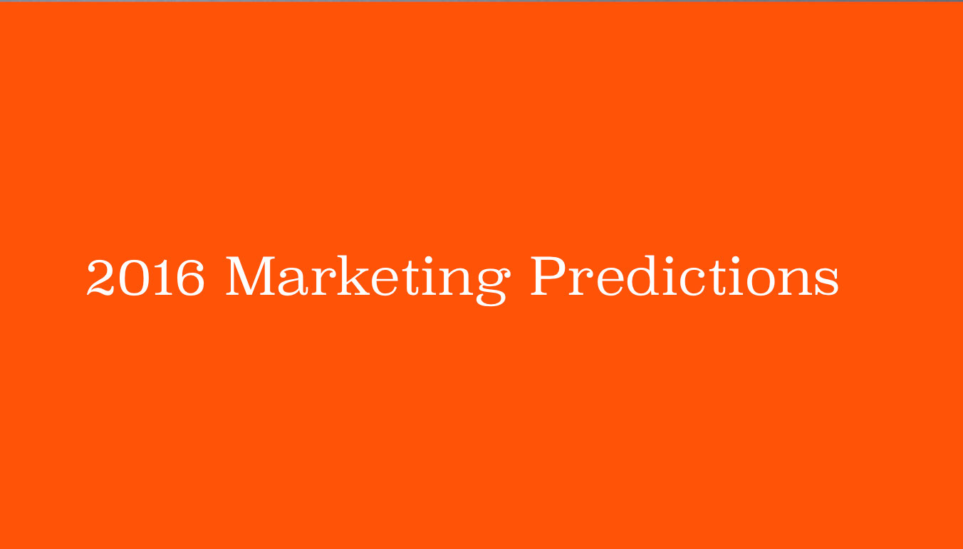 2016 Marketing and Branding Predictions